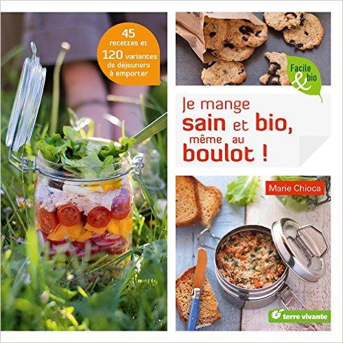 je_mange_sain_et_bio_même_au_boulot