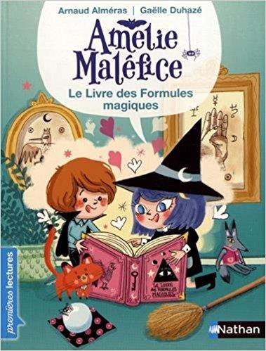 Amélie Maléfice - Le livre des formules magiques